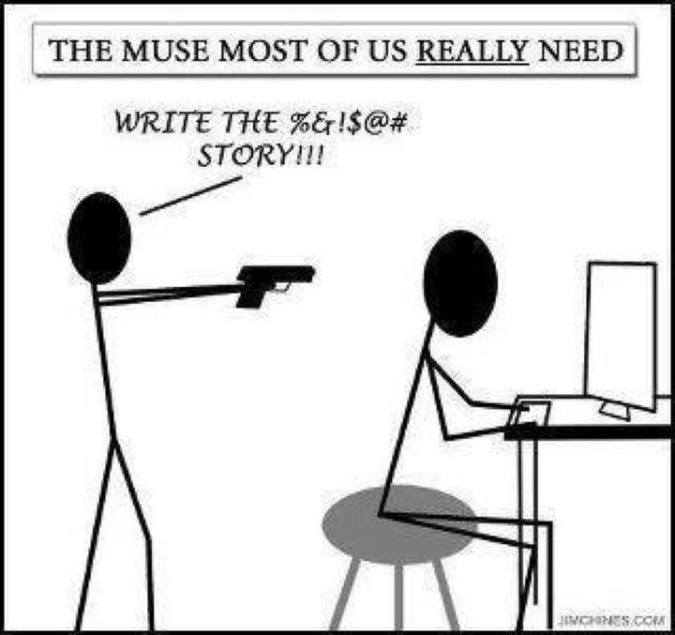Stick figure muse holding gun to writers head and telling him to write the story