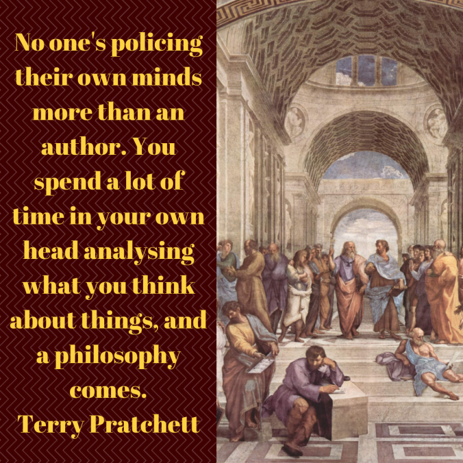 no-ones-policing-their-own-minds-more-than-an-author-you-spend-a-lot-of-time-in-your-own-head-analysing-what-you-think-about-things-and-a-philosophy-comes-terry-pratchett