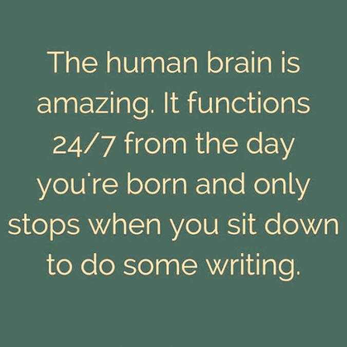 the-human-brain-us-amazing-it-function-24/7-from-the-day-youre-born-and-only-stops-when-you-sit-down-to-do-some-writing
