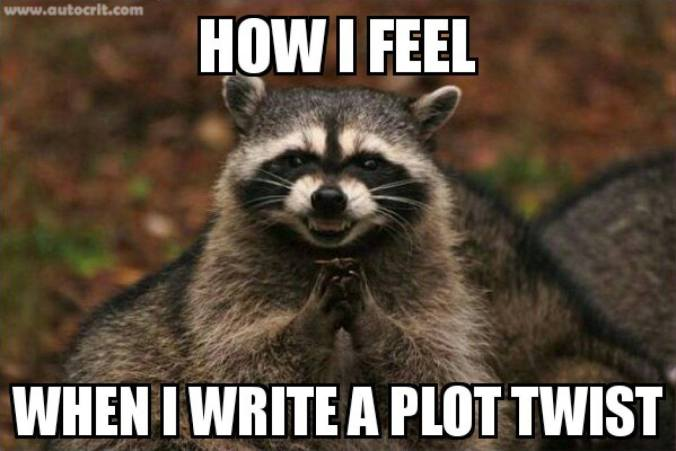 how-i-feel-when-i-write-a-plot-twist.-raccoon-evil-grin-wringing-hands