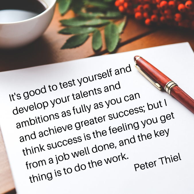 its-good-to-test-yourself-and-develop-your-talents-and-ambitions-as-fully-as-you-can-and-achieve-greater-success-but-i-think-success-is-the-feeling-you-get-from-a-job-well-done-and