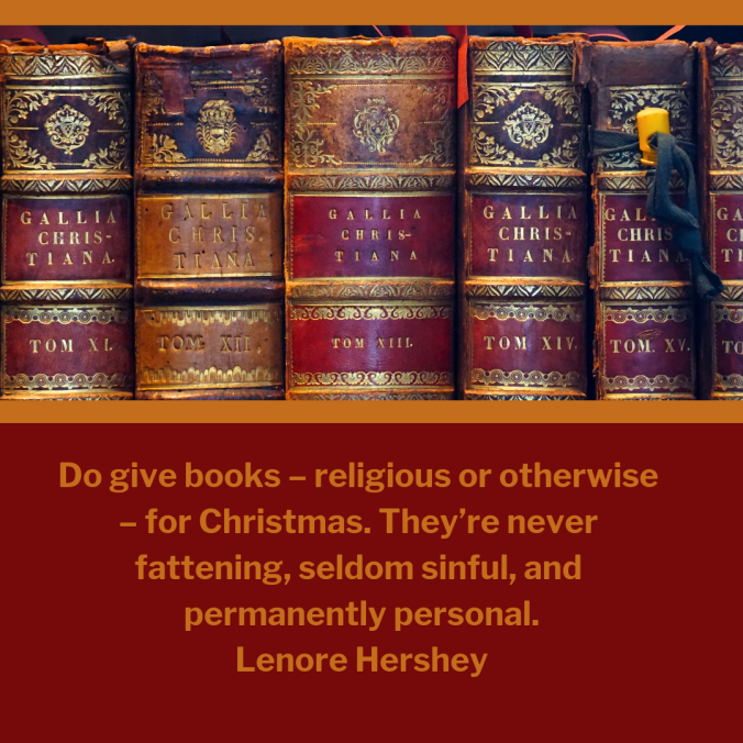 Do-give-books-–-religious-or-otherwise-–-for-Christmas.-They_re-never-fattening-seldom-sinful-and-permanently-personal.-Lenore-Hershey