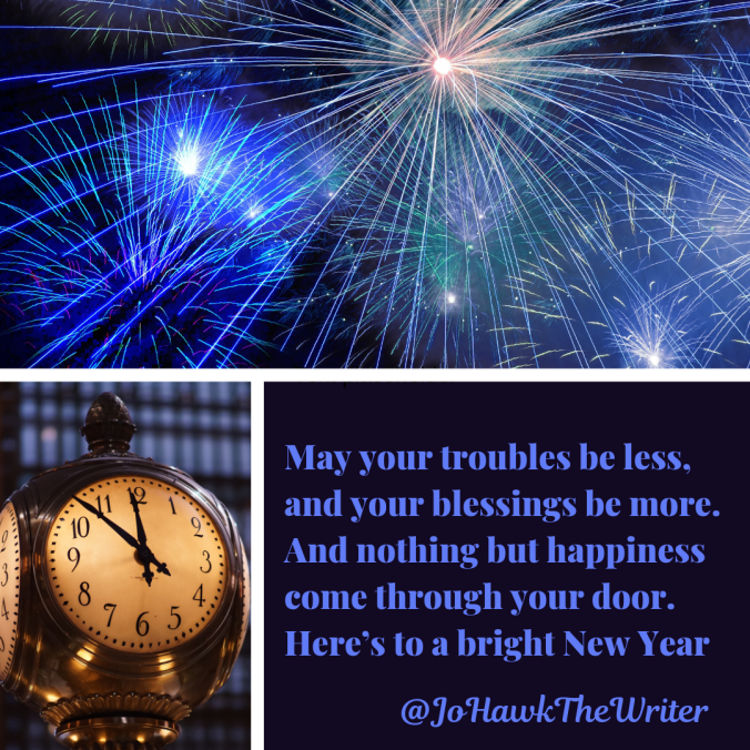 May-your-troubles-be-less-and-your-blessings-be-more.-And-nothing-but-happiness-come-through-your-door.-Here_s-to-a-bright-New-Year