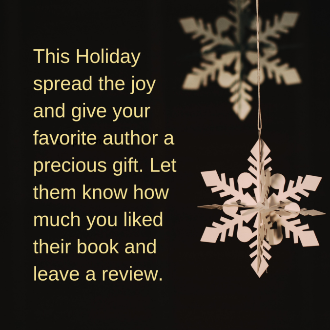 This-Holiday-spread-the-joy-and-give-your-favorite-author-a-precious-gift.-Let-them-know-how-much-you-liked-their-book-and-leave-a-review.