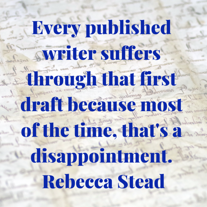 every-published-writer-suffers-through-that-first-draft-because-most-of-the-time-thats-a-disappointment-rebecca-stead