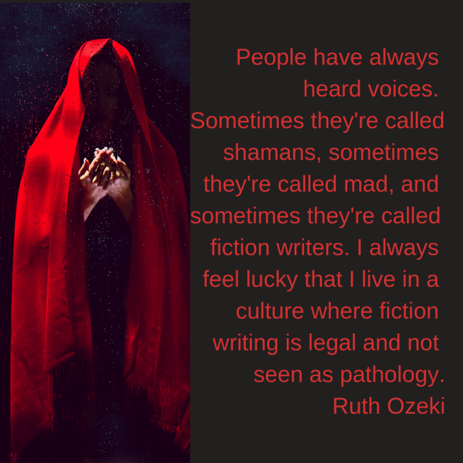 people-have-always-heard-voices-sometimes-theyre-called-shamans-sometimes-theyre-called-mad-and-sometimes-theyre-called-fiction-writers-i-always-feel-lucky-that-i-live-in-a-cultur