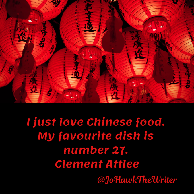 i-just-love-chinese-food.-my-favourite-dish-is-number-27.-clement-attlee