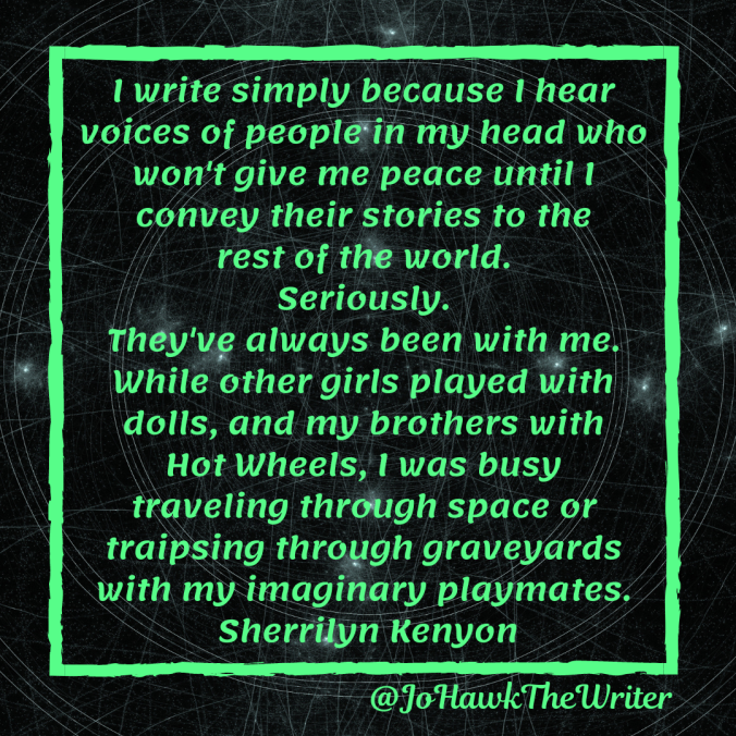 i-write-simply-because-i-hear-voices-of-people-in-my-head-who-wont-give-me-peace-until-i-convey-their-stories-to-the-rest-of-the-world.-seriously.-theyve-always-been-with-me.-while-other
