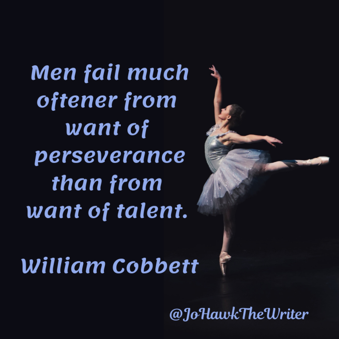 men-fail-much-oftener-from-want-of-perseverance-than-from-want-of-talent.-william-cobbett
