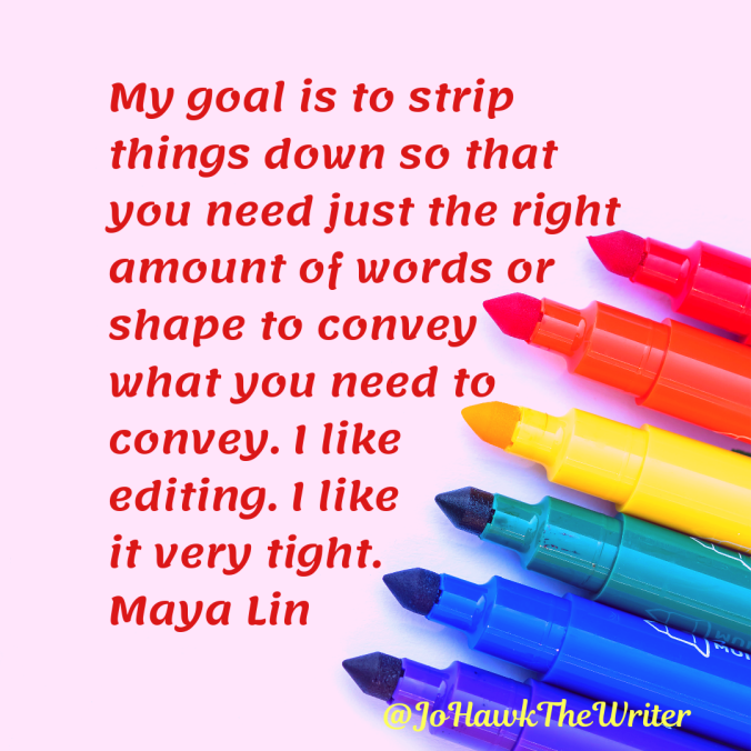 my-goal-is-to-strip-things-down-so-that-you-need-just-the-right-amount-of-words-or-shape-to-convey-what-you-need-to-convey.-i-like-editing.-i-like-it-very-tight.-maya-lin