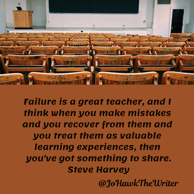failure-is-a-great-teacher-and-i-think-when-you-make-mistakes-and-you-recover-from-them-and-you-treat-them-as-valuable-learning-experiences-then-youve-got-something-to-share.-steve-harvey