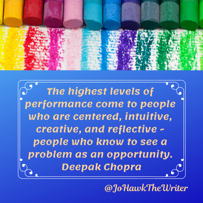 the-highest-levels-of-performance-come-to-people-who-are-centered-intuitive-creative-and-reflective-people-who-know-to-see-a-problem-as-an-opportunity.-deepak-chopra
