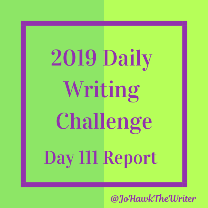 2019 Daily Writing Challenge Day 111