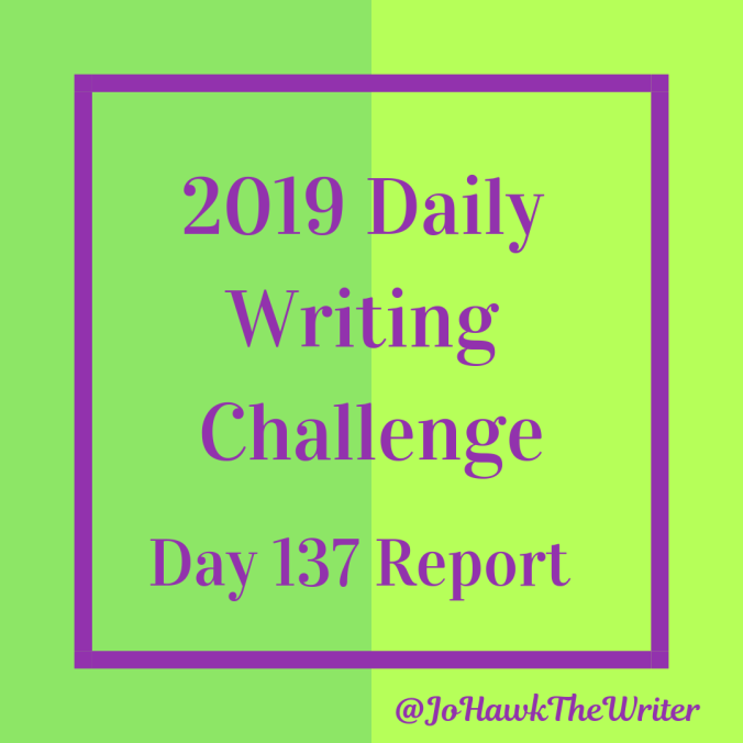 2019 Daily Writing Challenge Day 137