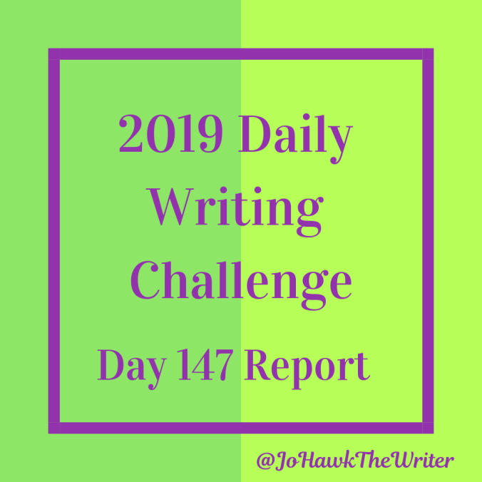 2019 Daily Writing Challenge Day 147