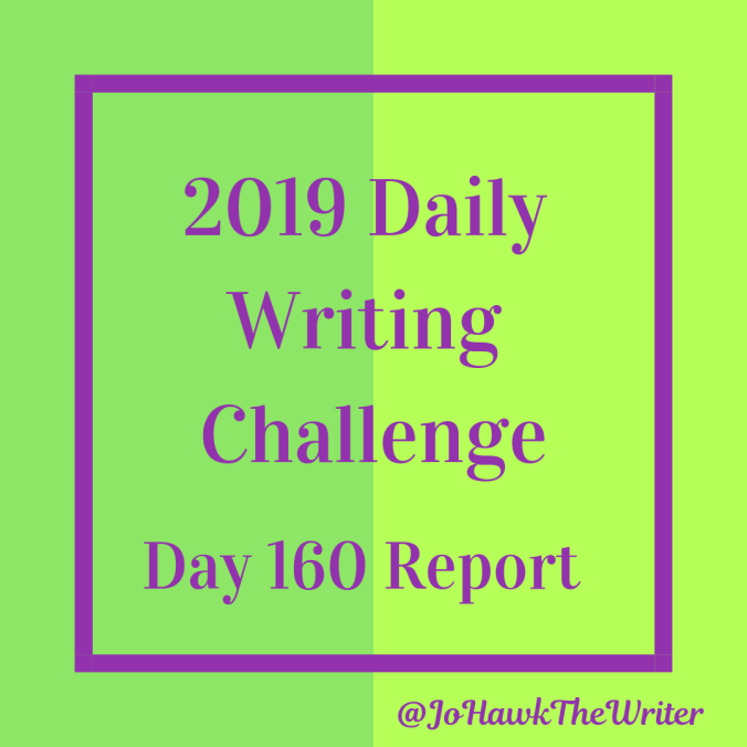 2019 Daily Writing Challenge Day 160