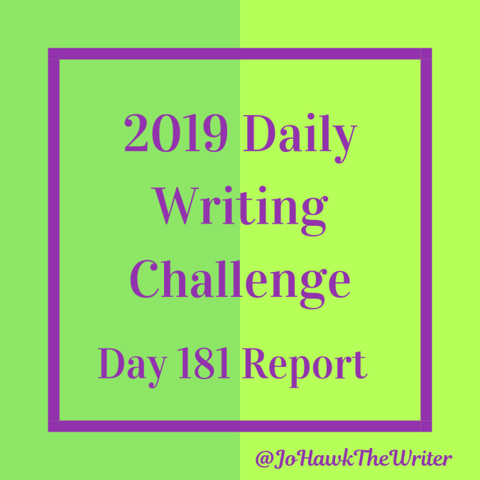 2019 Daily Writing Challenge Day 181
