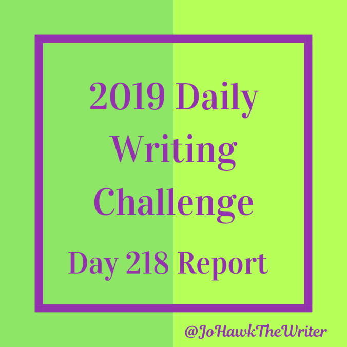 2019 Daily Writing Challenge Day 218