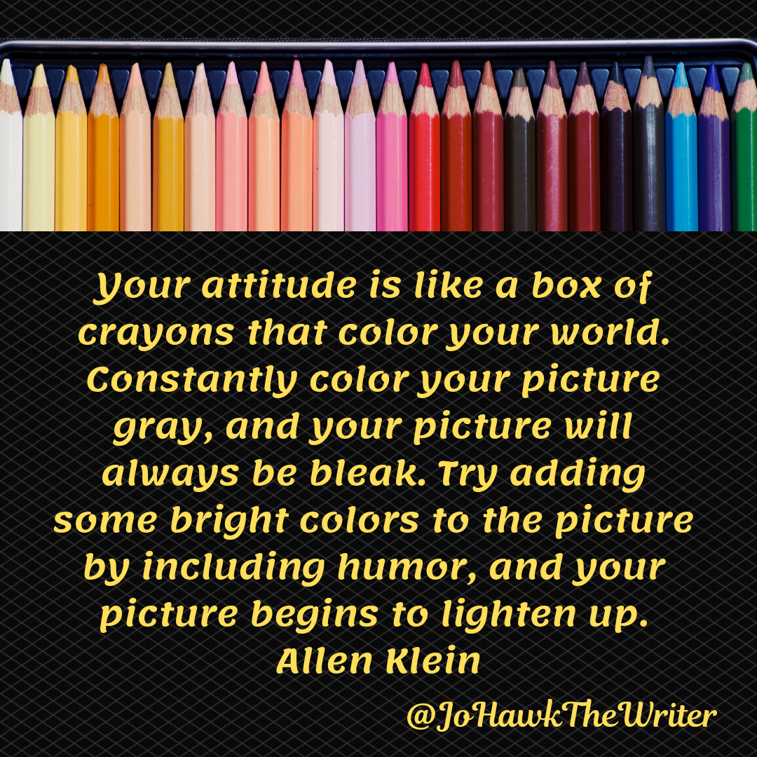 your-attitude-is-like-a-box-of-crayons-that-color-your-world.-constantly-color-your-picture-gray-and-your-picture-will-always-be-bleak.-try-adding-some-bright-colors-to-the-picture-by