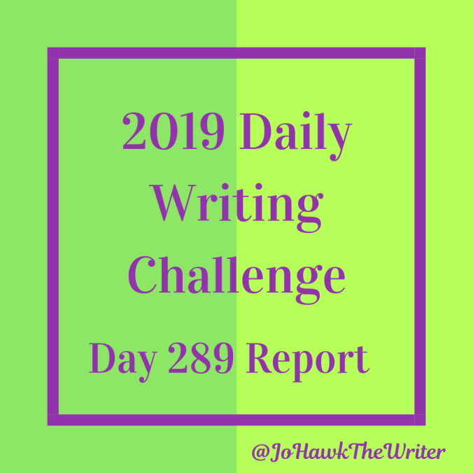 2019 Daily Writing Challenge Day 289