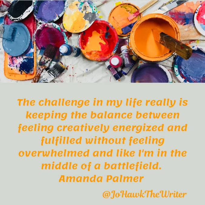 the-challenge-in-my-life-really-is-keeping-the-balance-between-feeling-creatively-energized-and-fulfilled-without-feeling-overwhelmed-and-like-im-in-the-middle-of-a-battlefield.-amanda-