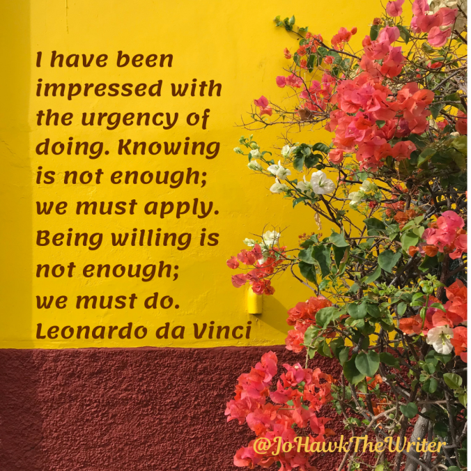 i-have-been-impressed-with-the-urgency-of-doing.-knowing-is-not-enough-we-must-apply.-being-willing-is-not-enough-we-must-do.-leonardo-da-vinci.