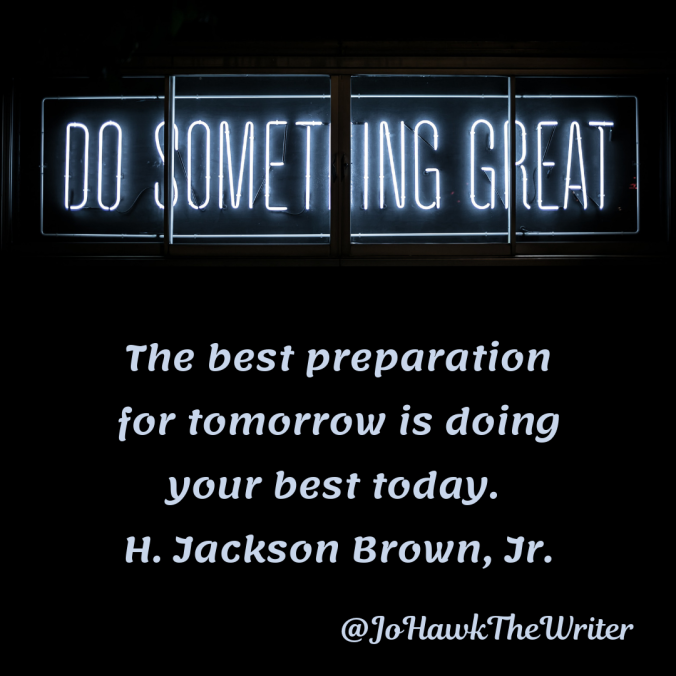 the-best-preparation-for-tomorrow-is-doing-your-best-today.-h.-jackson-brown-jr