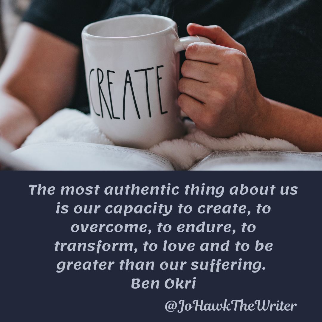the-most-authentic-thing-about-us-is-our-capacity-to-create-to-overcome-to-endure-to-transform-to-love-and-to-be-greater-than-our-suffering.-ben-okri.