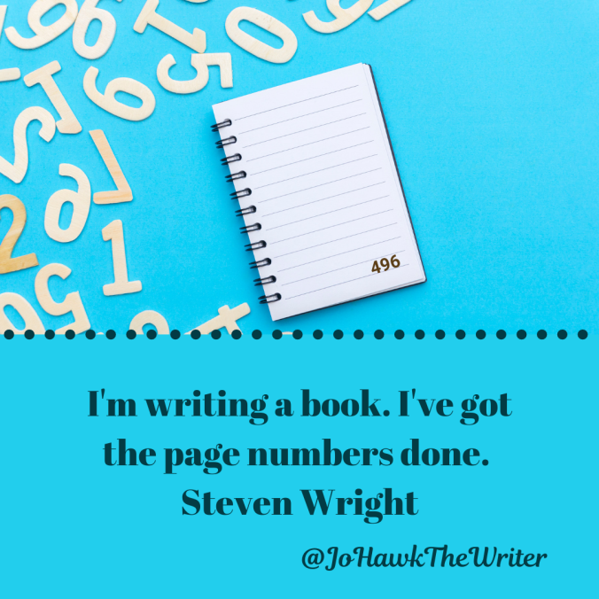 im-writing-a-book.-ive-got-the-page-numbers-done.-steven-wright