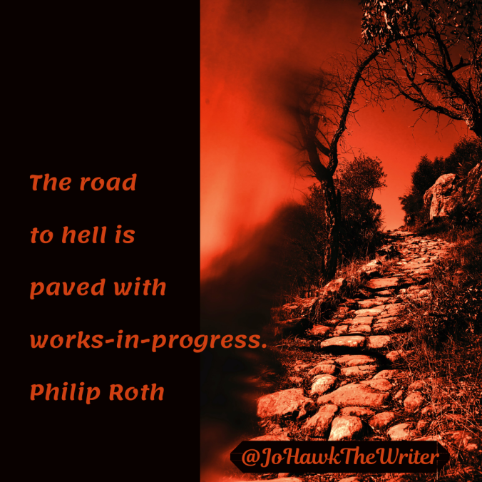 the-road-to-hell-is-paved-with-works-in-progress.-philip-roth