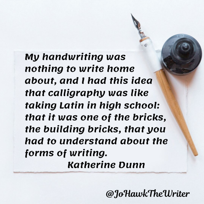 my-handwriting-was-nothing-to-write-home-about-and-i-had-this-idea-that-calligraphy-was-like-taking-latin-in-high-school_-that-it-was-one-of-the-bricks-the-building-bricks-that-you-had-t