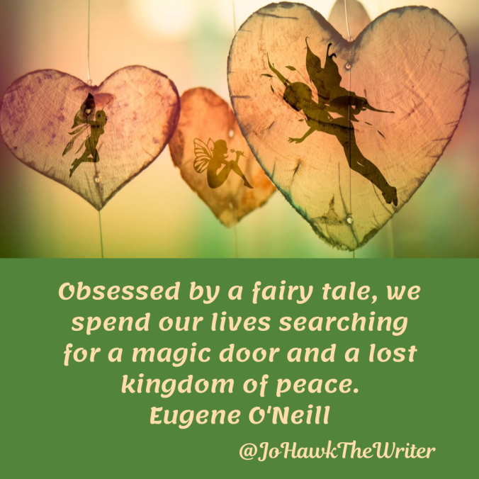 obsessed-by-a-fairy-tale-we-spend-our-lives-searching-for-a-magic-door-and-a-lost-kingdom-of-peace.-eugene-oneill.
