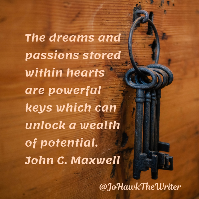 the-dreams-and-passions-stored-within-hearts-are-powerful-keys-which-can-unlock-a-wealth-of-potential.-john-c.-maxwell