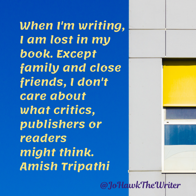 when-im-writing-i-am-lost-in-my-book.-except-family-and-close-friends-i-dont-care-about-what-critics-publishers-or-readers-might-think.-amish-tripathi.