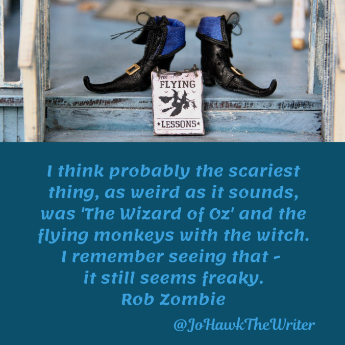 i-think-probably-the-scariest-thing-as-weird-as-it-sounds-was-the-wizard-of-oz-and-the-flying-monkeys-with-the-witch.-i-remember-seeing-that-it-still-seems-freaky.rob-zombie