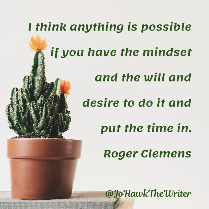 i-think-anything-is-possible-if-you-have-the-mindset-and-the-will-and-desire-to-do-it-and-put-the-time-in.-roger-clemens