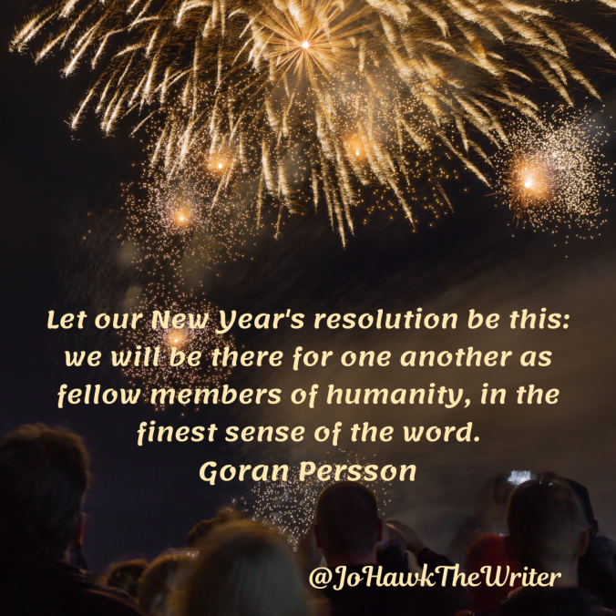 let-our-new-years-resolution-be-this_-we-will-be-there-for-one-another-as-fellow-members-of-humanity-in-the-finest-sense-of-the-word.-goran-persson