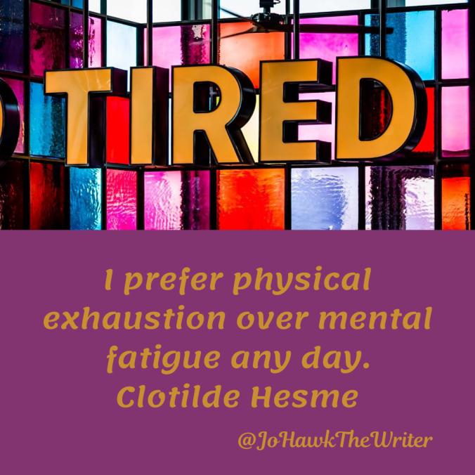 i-prefer-physical-exhaustion-over-mental-fatigue-any-day.-clotilde-hesme