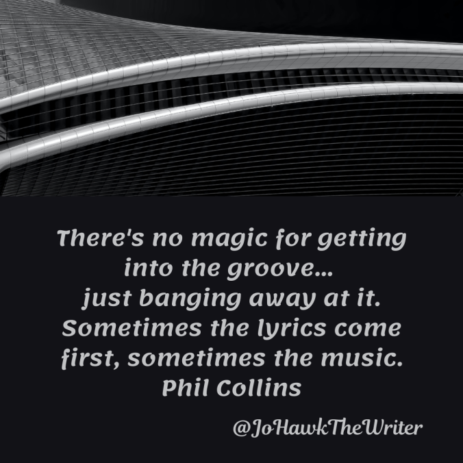 theres-no-magic-for-getting-into-the-groove...-just-banging-away-at-it.-sometimes-the-lyrics-come-first-sometimes-the-music.-phil-collins