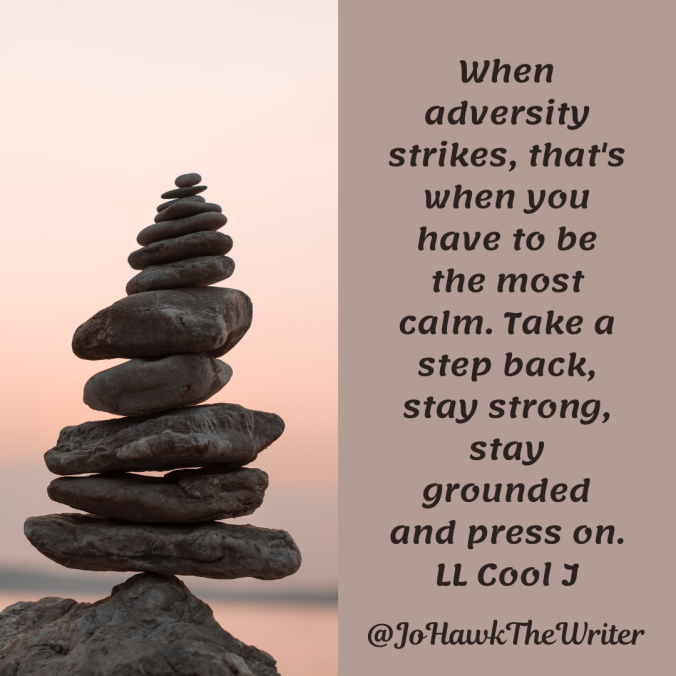when-adversity-strikes-thats-when-you-have-to-be-the-most-calm.-take-a-step-back-stay-strong-stay-grounded-and-press-on.ll-cool-j.