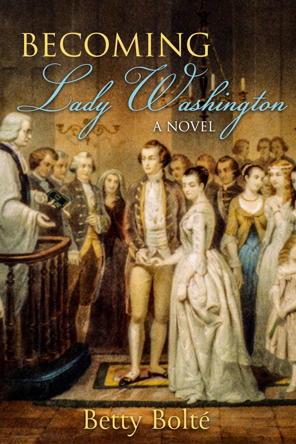 Becoming Lady Washington by Betty Bolté