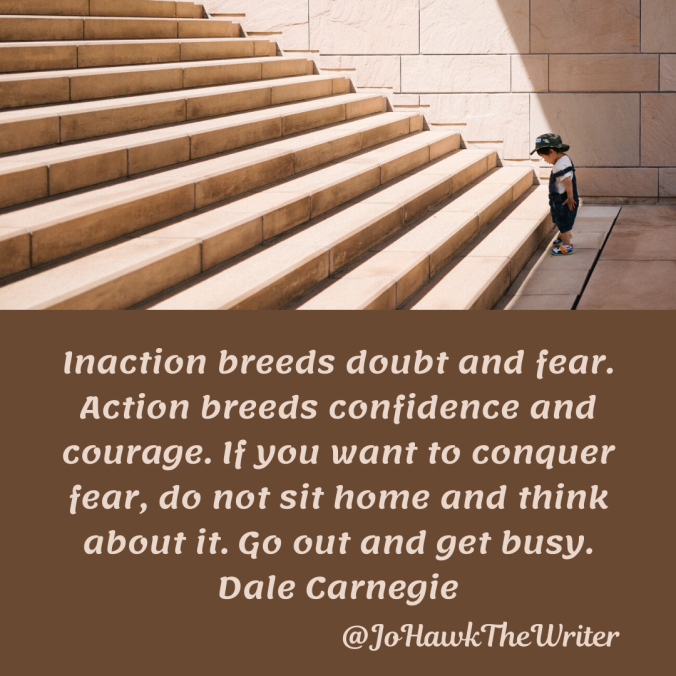 inaction-breeds-doubt-and-fear.-action-breeds-confidence-and-courage.-if-you-want-to-conquer-fear-do-not-sit-home-and-think-about-it.-go-out-and-get-busy.-dale-carnegie