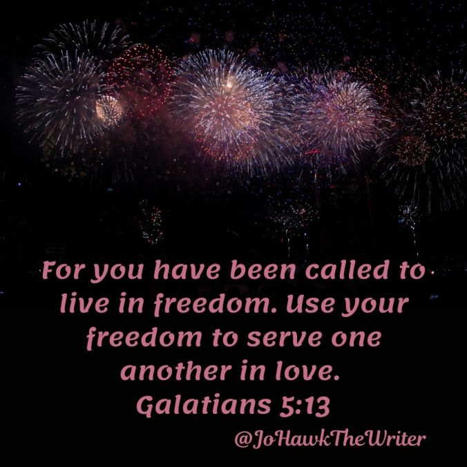 for-you-have-been-called-to-live-in-freedom.-use-your-freedom-to-serve-one-another-in-love.-galatians-5_13.