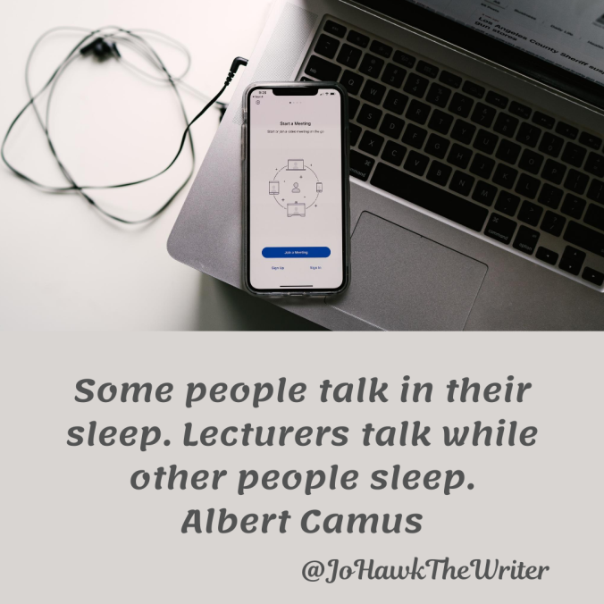 some-people-talk-in-their-sleep.-lecturers-talk-while-other-people-sleep.-albert-camus.