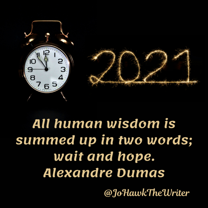 all-human-wisdom-is-summed-up-in-two-words-wait-and-hope.-alexandre-dumas