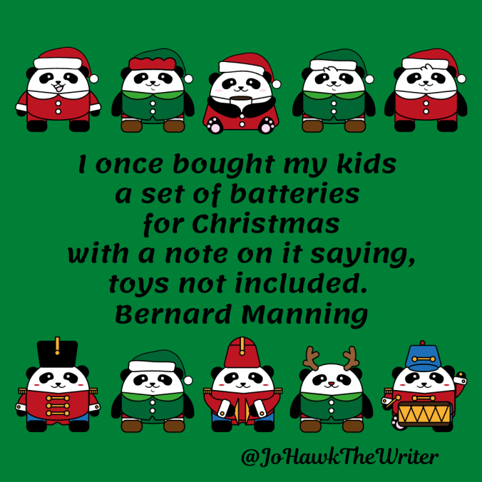 i-once-bought-my-kids-a-set-of-batteries-for-christmas-with-a-note-on-it-saying-toys-not-included.-bernard-manning.