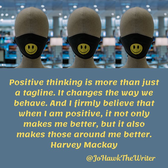 positive-thinking-is-more-than-just-a-tagline.-it-changes-the-way-we-behave.-and-i-firmly-believe-that-when-i-am-positive-it-not-only-makes-me-better-but-it-also-makes-those-around-me-be.