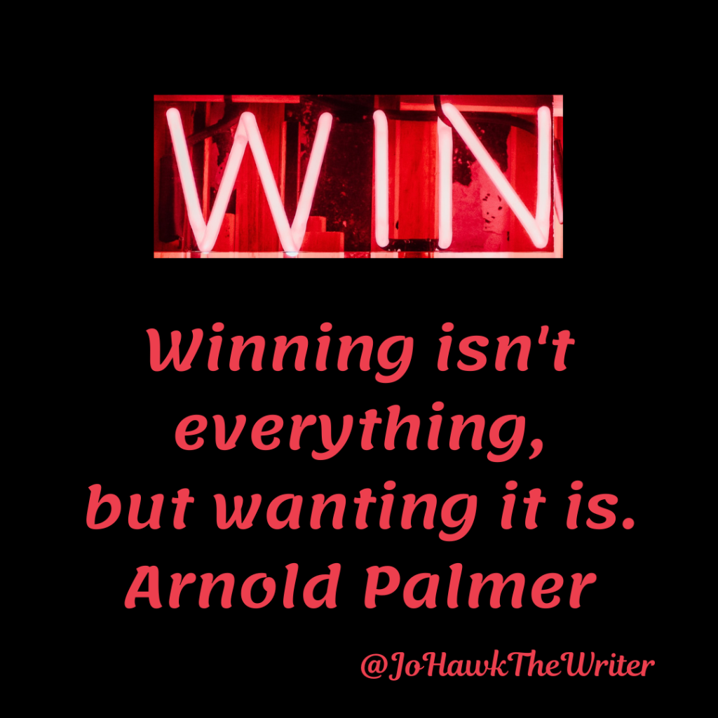Winning isn't everything, but wanting it is. Arnold Palmer